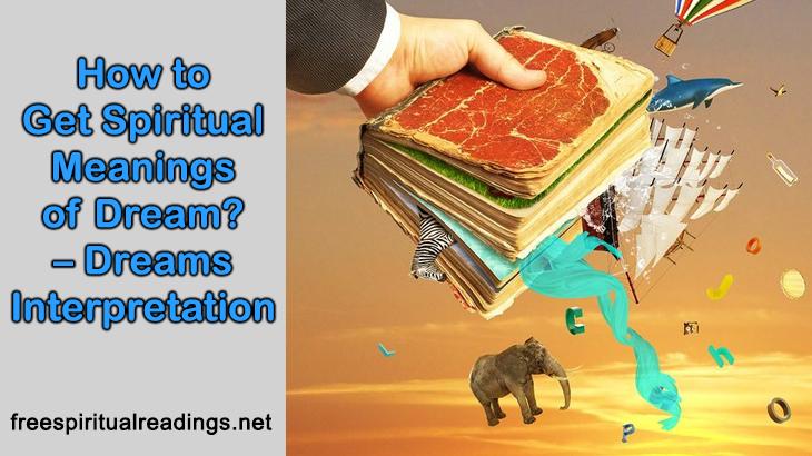 How to Get Spiritual Meanings of Dream? - Dreams Interpretation