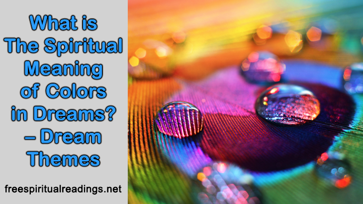 What is The Spiritual Meaning of Colors in Dreams? - Dream Themes