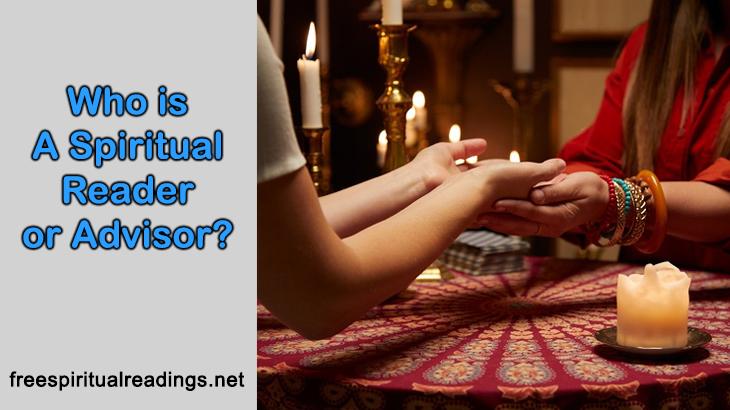 Who Is A Spiritual Reader or Advisor?